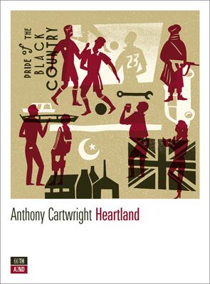 La copertina di Heartland, di Anthony Cartwright