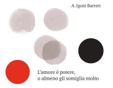 L'amore è potere, o almeno gli somiglia molto di A. Igoni Barrett. Nove incipit per nove racconti