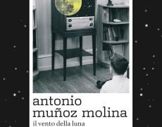 Il vento della luna di Antonio Muñoz Molina. Un estratto