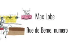 Rue de Berne, numero 39 di Max Lobe. Un estratto